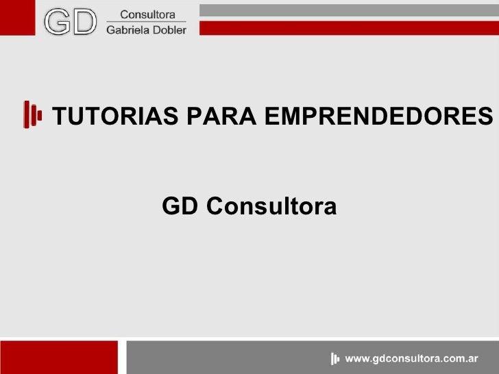 TUTORIAS PARA EMPRENDEDORES GD Consultora