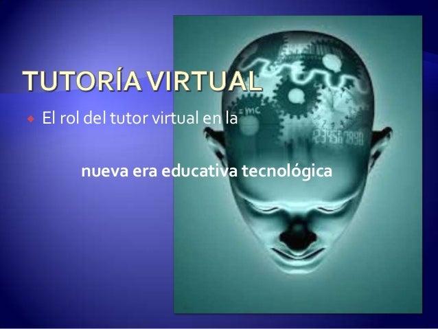  El rol del tutor virtual en la nueva era educativa tecnológica