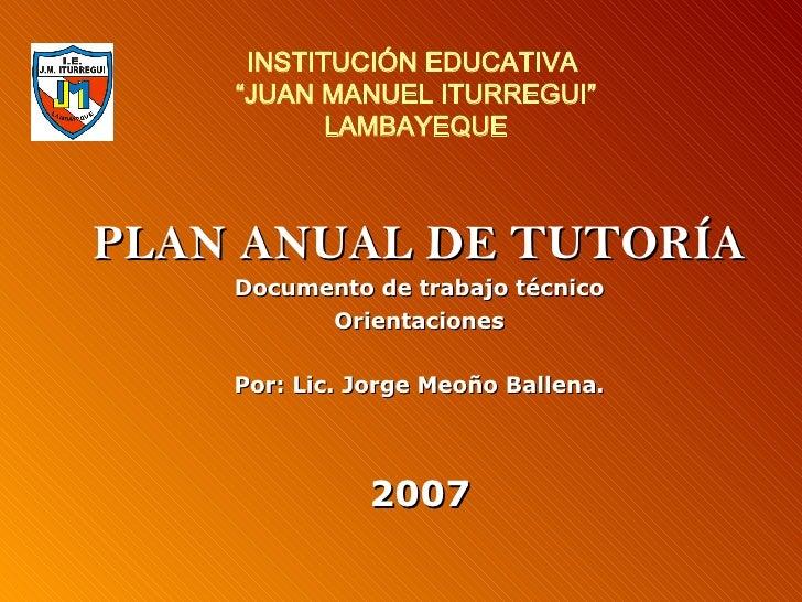 """INSTITUCIÓN EDUCATIVA  """"JUAN MANUEL ITURREGUI"""" LAMBAYEQUE PLAN ANUAL DE TUTORÍA Documento de trabajo técnico Orientaciones..."""