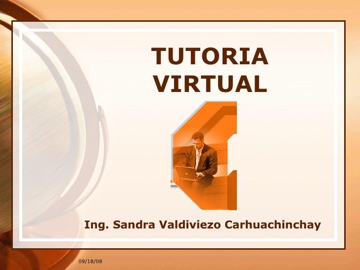TUTORIA VIRTUAL Ing. Sandra Valdiviezo Carhuachinchay