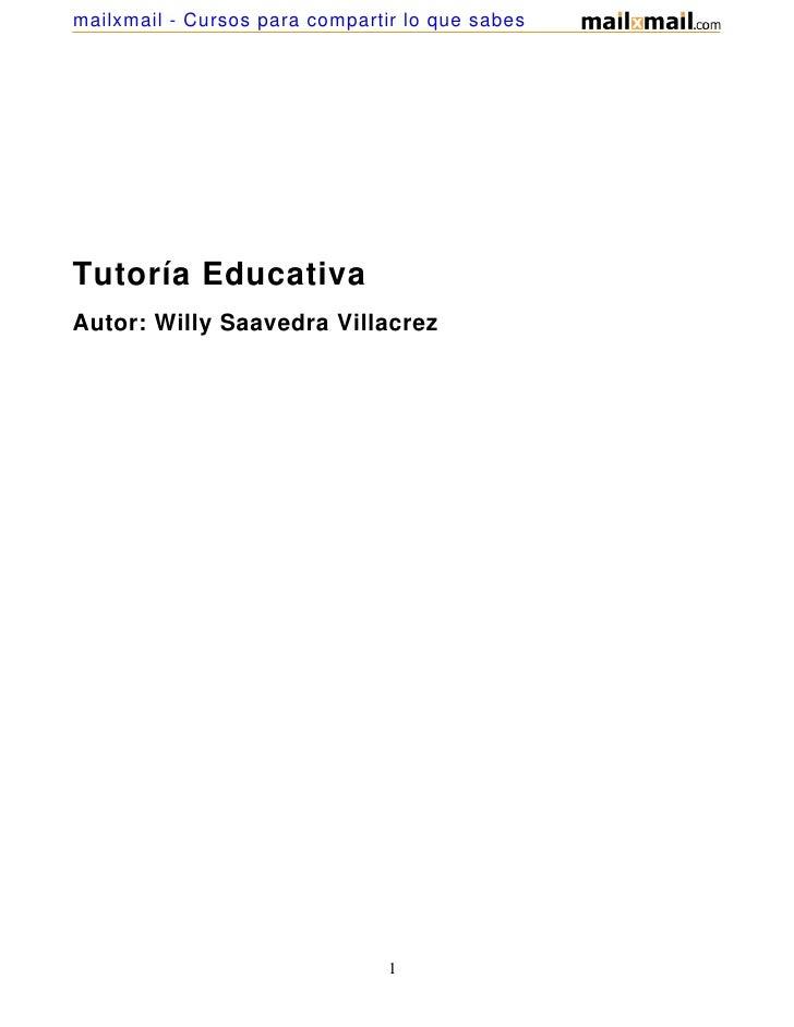 mailxmail - Cursos para compartir lo que sabesTutoría EducativaAutor: Willy Saavedra Villacrez                            ...