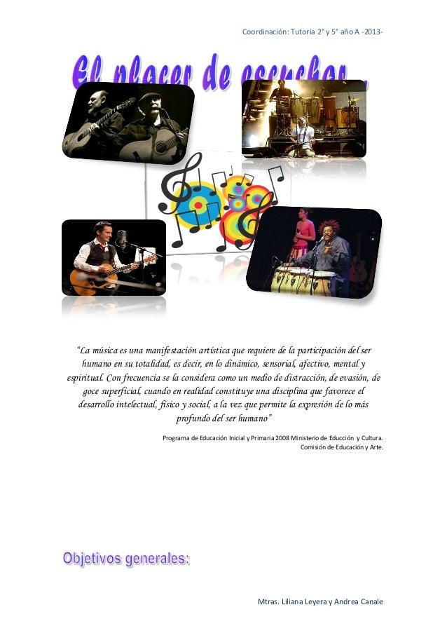 """Coordinación: Tutoría 2° y 5° año A -2013-  """"La música es una manifestación artística que requiere de la participación del..."""