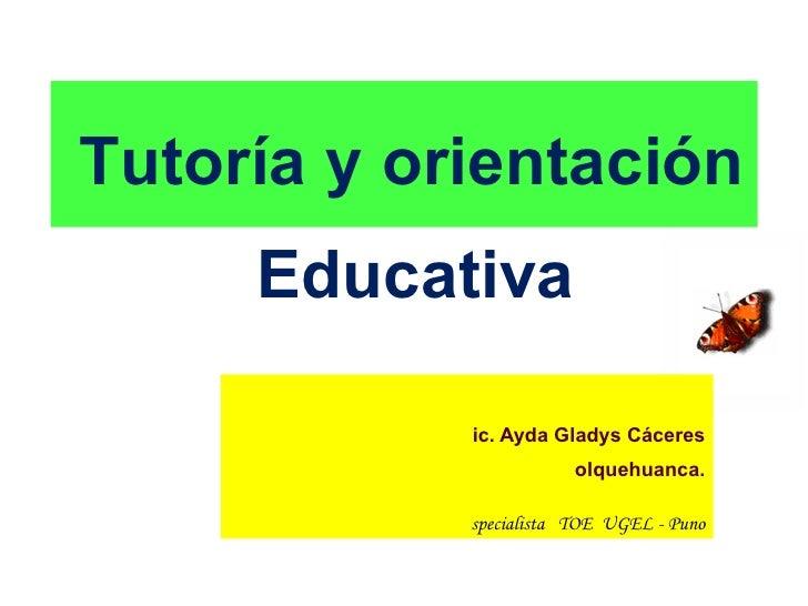 <ul><ul><li>Lic. Ayda Gladys Cáceres </li></ul></ul><ul><ul><li>Colquehuanca. </li></ul></ul><ul><ul><li>E specialista  TO...