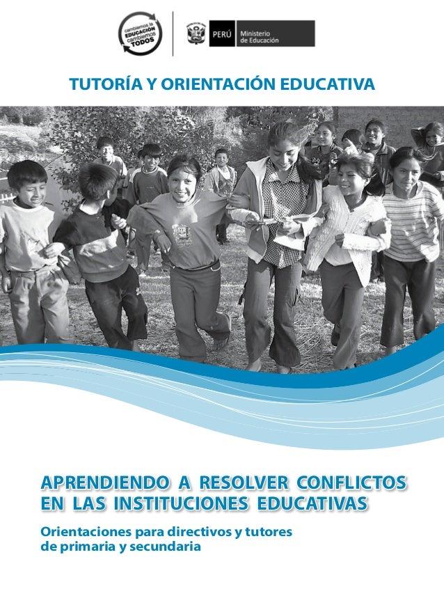 TUTORÍA Y ORIENTACIÓN EDUCATIVA Orientaciones para directivos y tutores de primaria y secundaria APRENDIENDO A RESOLVER CO...