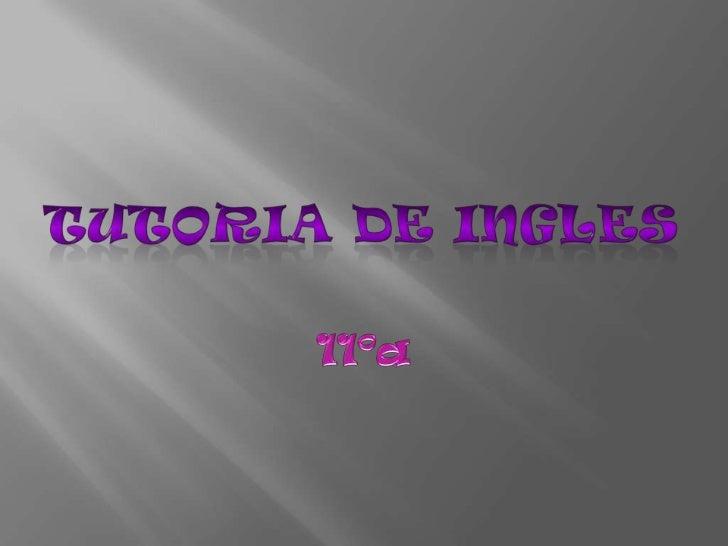 Tutoria de ingles<br />11ºa<br />