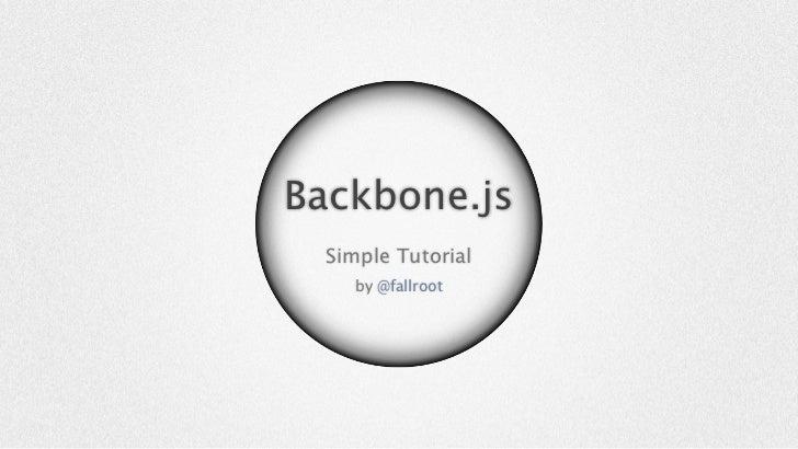 Backbone.js Simple Tutorial