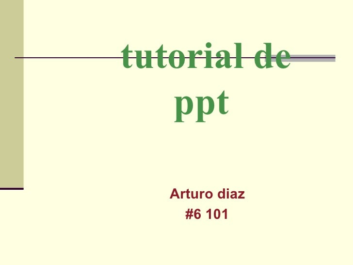 tutorial de ppt Arturo diaz #6 101