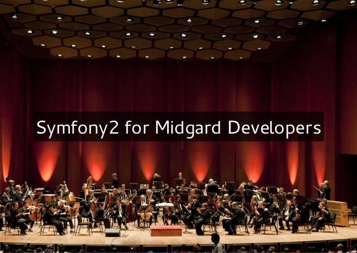 Symfony2 for Midgard Developers