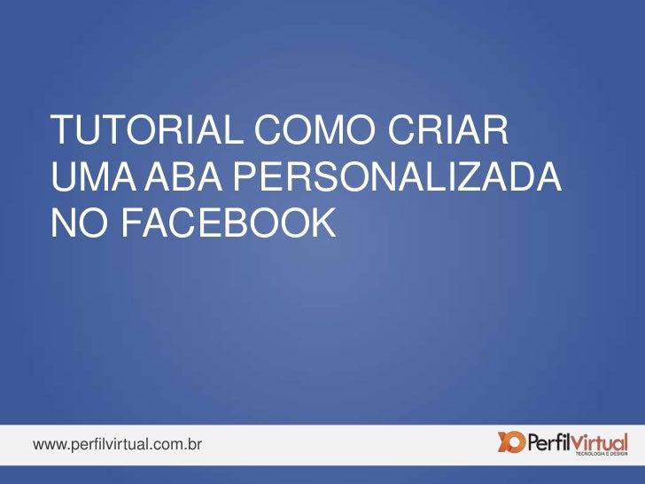 Tutorial como criar uma aba personalizada no Facebook