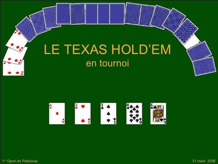LE TEXAS HOLD'EM                             en tournoi                                luc Diatta1er Open de Palaiseau    ...