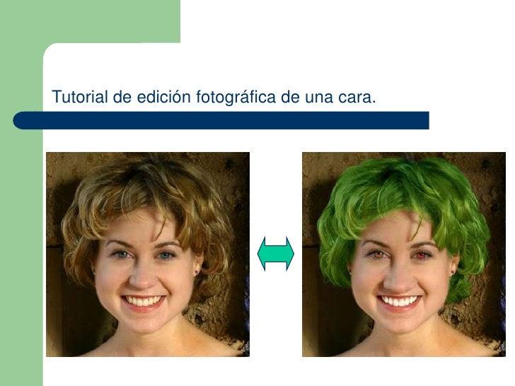 Tutorial de edición fotográfica de una cara.