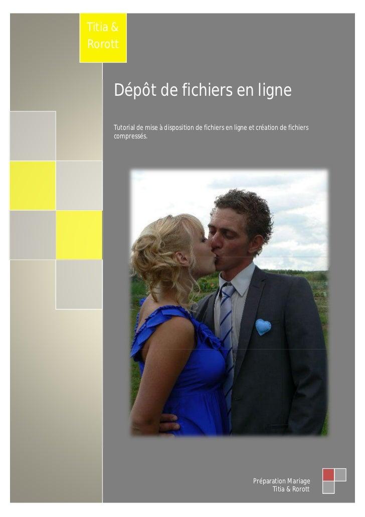Titia &Rorott     Dépôt de fichiers en ligne     Tutorial de mise à disposition de fichiers en ligne et création de fichie...