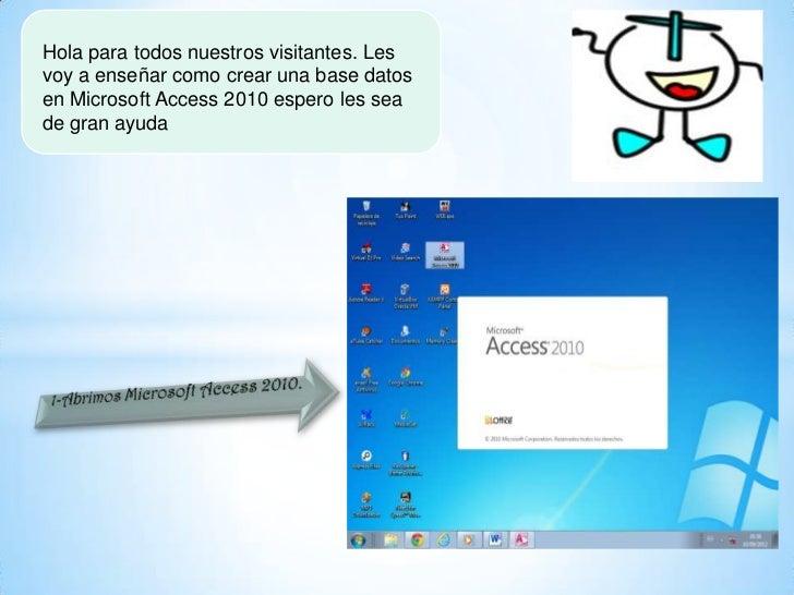 Hola para todos nuestros visitantes. Lesvoy a enseñar como crear una base datosen Microsoft Access 2010 espero les seade g...