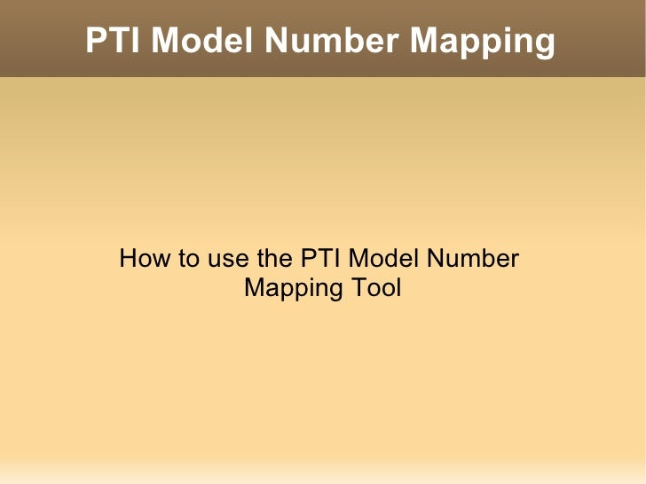 PTI Model Number Mapping How to use the PTI Model Number  Mapping Tool