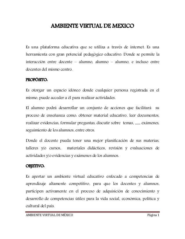 AMBIENTE VIRTUAL DE MÉXICO Página 1AMBIENTE VIRTUAL DE MEXICOEs una plataforma educativa que se utiliza a través de intern...