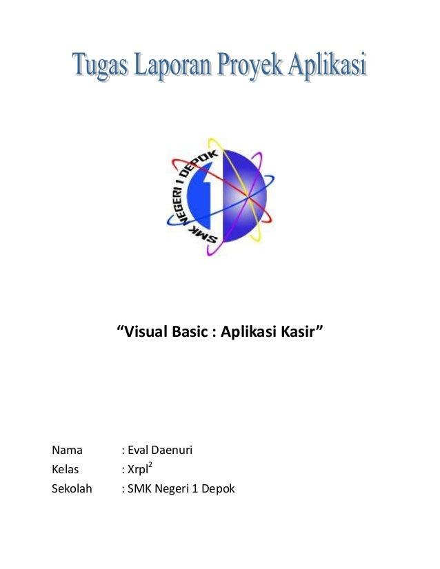 """Visual Basic : Aplikasi Kasir""Nama : Eval DaenuriKelas : Xrpl2Sekolah : SMK Negeri 1 Depok"