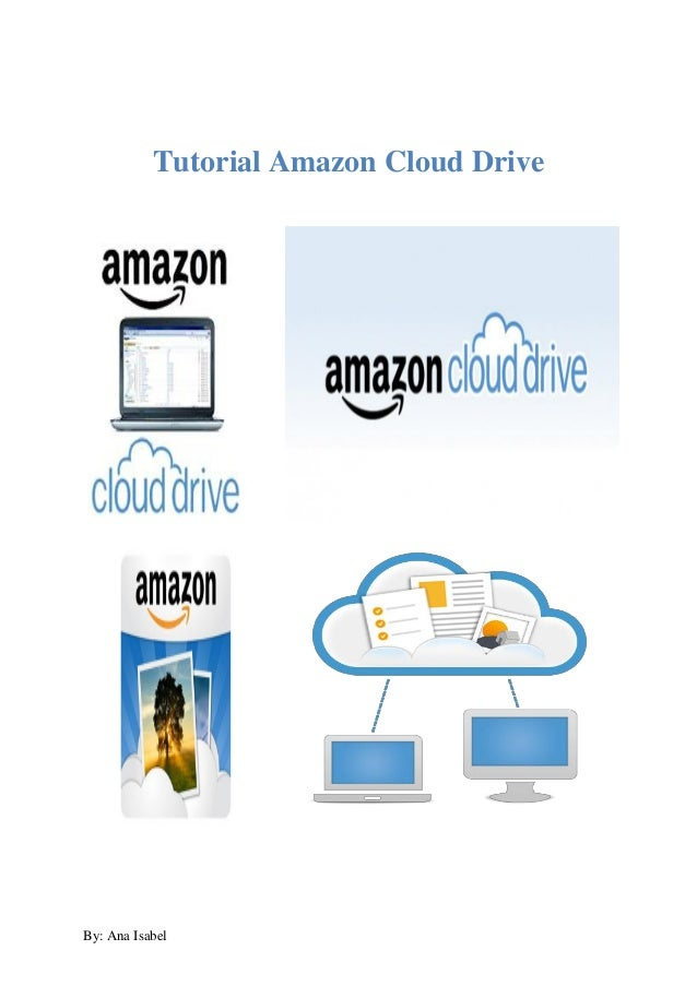 By: Ana Isabel Tutorial Amazon Cloud Drive