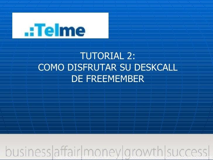 Tutorial 2 Como Utilizar El Deskcall36088881542 El 2
