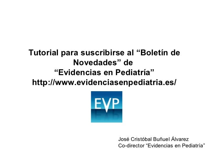 """Tutorial para suscribirse al """"Boletín de Novedades"""" de  """" Evidencias en Pediatría"""" http://www.evidenciasenpediatria.es/ Jo..."""
