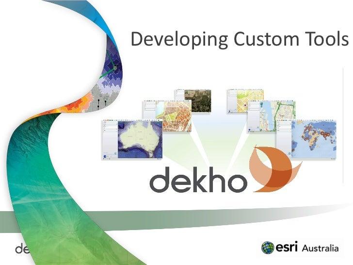 Developing Custom Tools