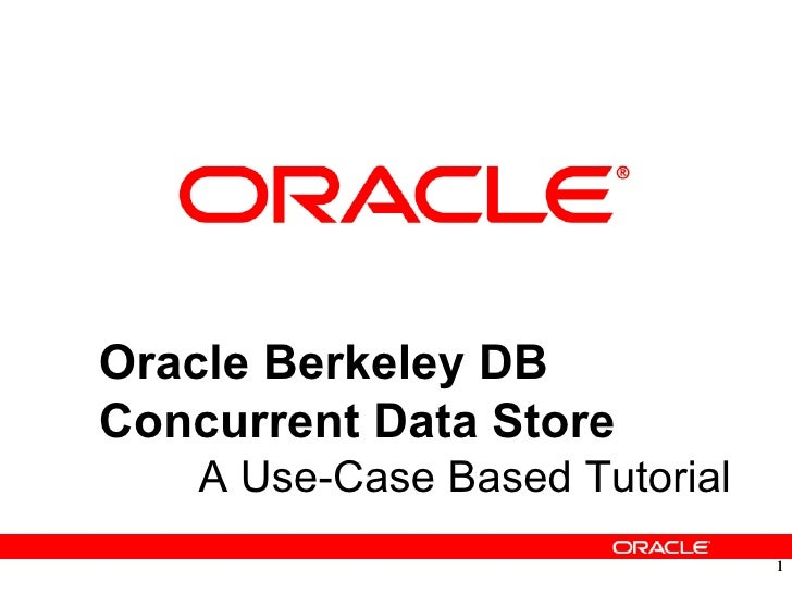 Oracle Berkeley DB - Concurrent Data Storage (CDS) Tutorial