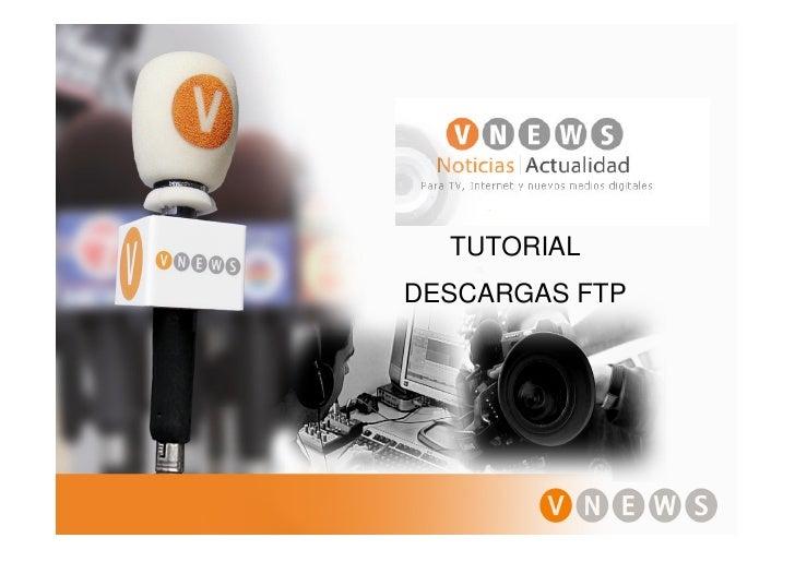 TUTORIAL DESCARGAS FTP