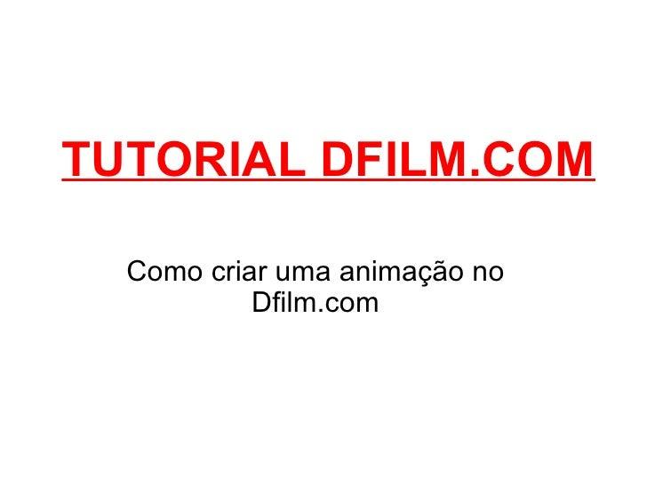 TUTORIAL DFILM.COM Como criar uma animação no Dfilm.com