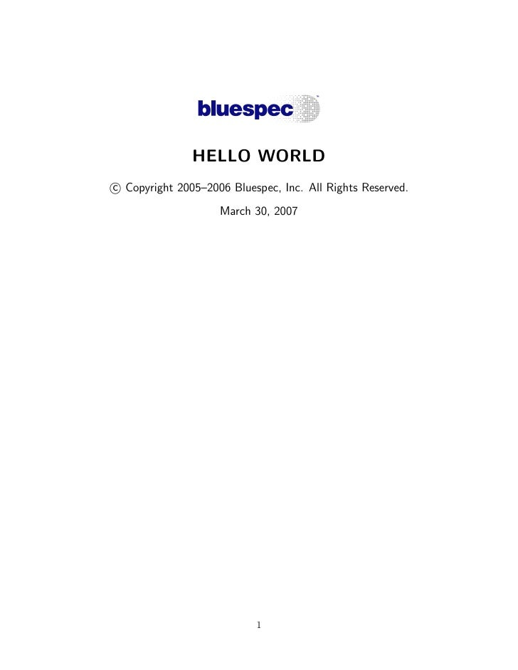 HELLO WORLD c Copyright 2005–2006 Bluespec, Inc. All Rights Reserved.                     March 30, 2007                  ...
