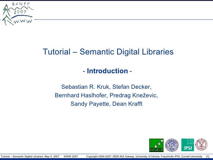 Tutorial on Semantic Digital Libraries (WWW'2007)
