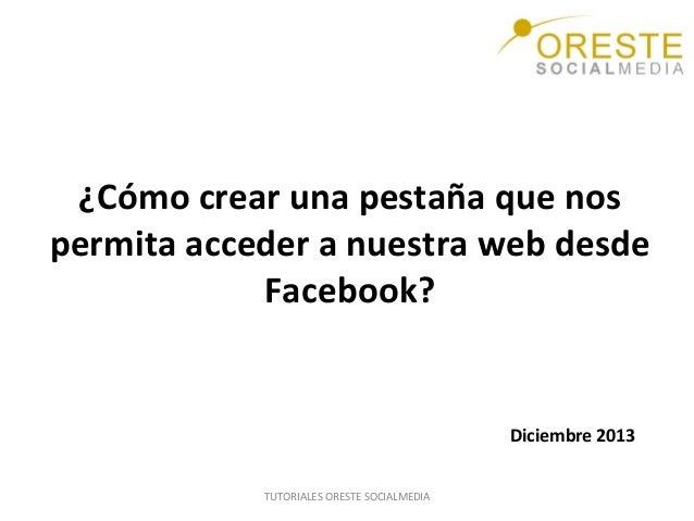 ¿Cómo  crear  una  pestaña  que  nos   permita  acceder  a  nuestra  web  desde   Facebook?    ...