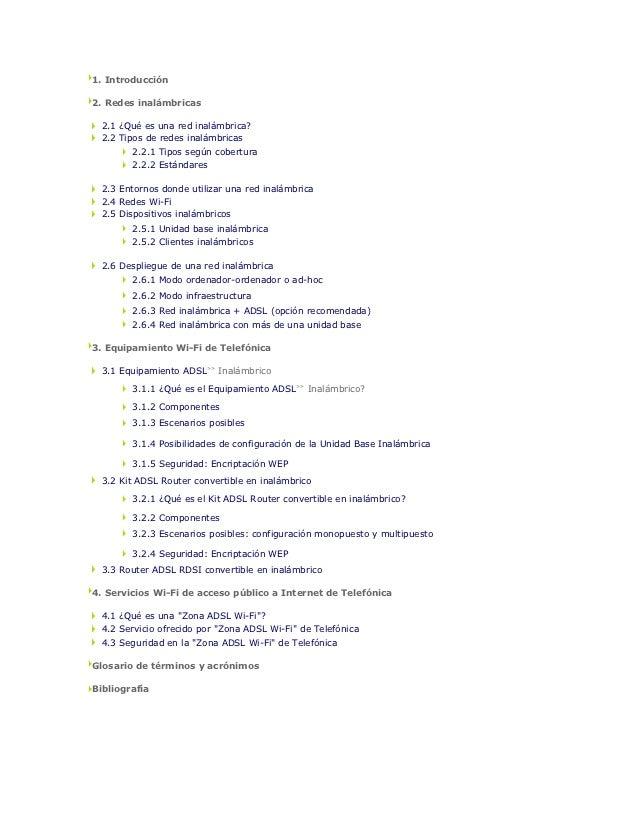1. Introducción2. Redes inalámbricas 2.1 ¿Qué es una red inalámbrica? 2.2 Tipos de redes inalámbricas        2.2.1 Tipos s...