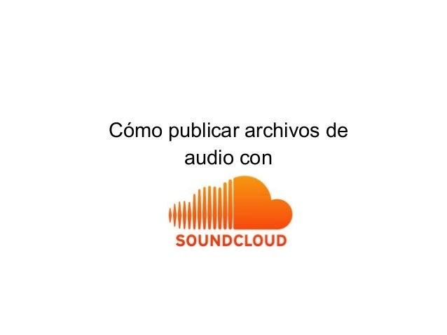 Cómo publicar archivos de audio con