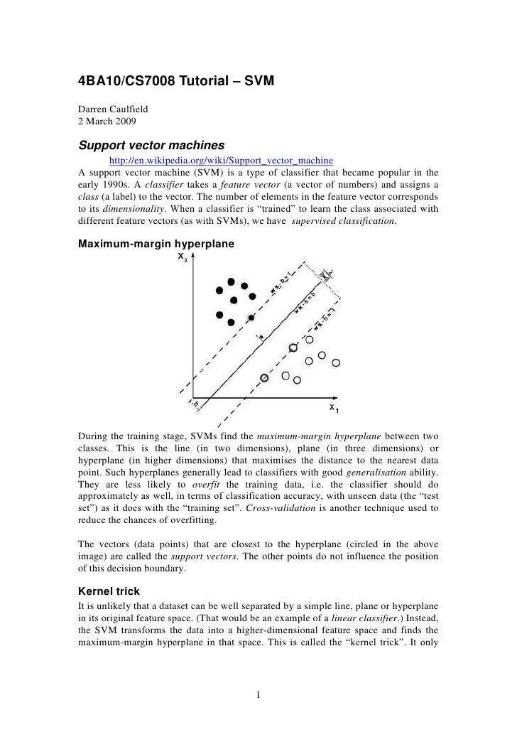 4BA10/CS7008 Tutorial – SVM Darren Caulfield 2 March 2009  Support vector machines         http://en.wikipedia.org/wiki/Su...