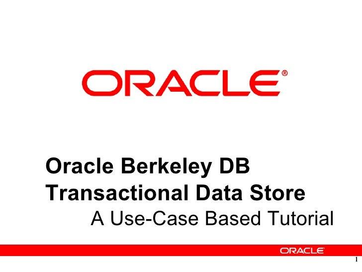 Oracle Berkeley DB - Transactional Data Storage (TDS) Tutorial