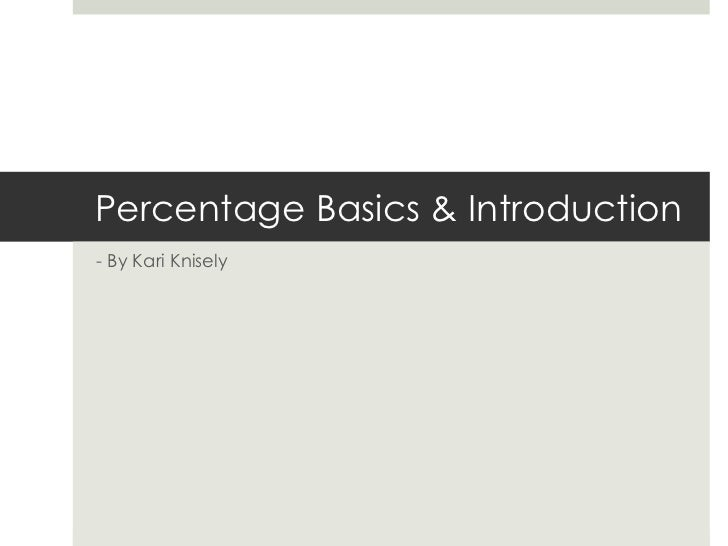 Percentage Basics & Introduction- By Kari Knisely