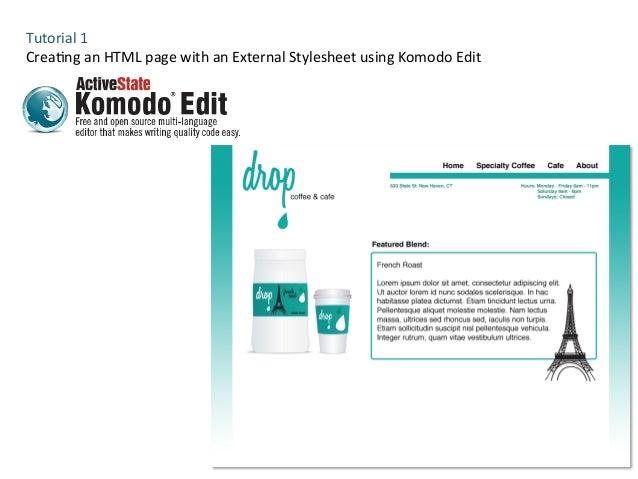 Tutorial  1   Crea-ng  an  HTML  page  with  an  External  Stylesheet  using  Komodo  Edit
