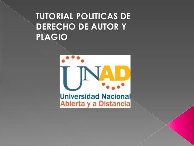 TUTORIAL POLITICAS UNAD DERECHOS DE AUTOR Y PLAGIO