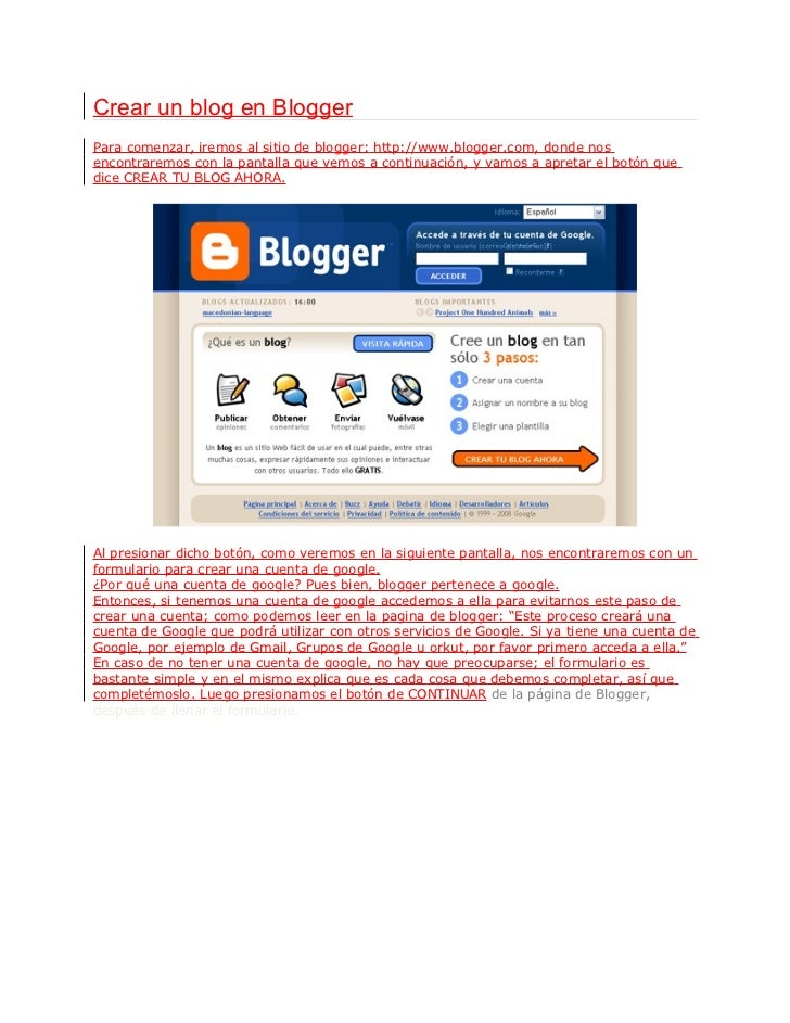 Crear un blog en BloggerPara comenzar, iremos al sitio de blogger: http://www.blogger.com, donde nosencontraremos con la p...