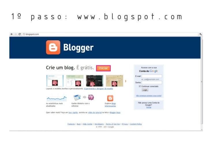 1º passo: www.blogspot.com