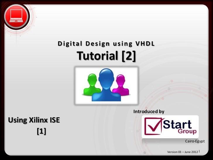 • Click to editgMasterstext u s i n g V H D L             D i i t a l D e i g n styles    – Second level      Tutorial [2]...