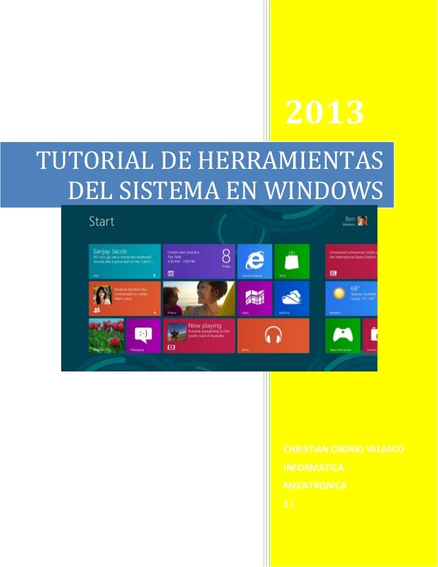 2013 TUTORIAL DE HERRAMIENTAS DEL SISTEMA EN WINDOWS  CHRISTIAN OSORIO VELASCO INFORMATICA MECATRONICA  1L