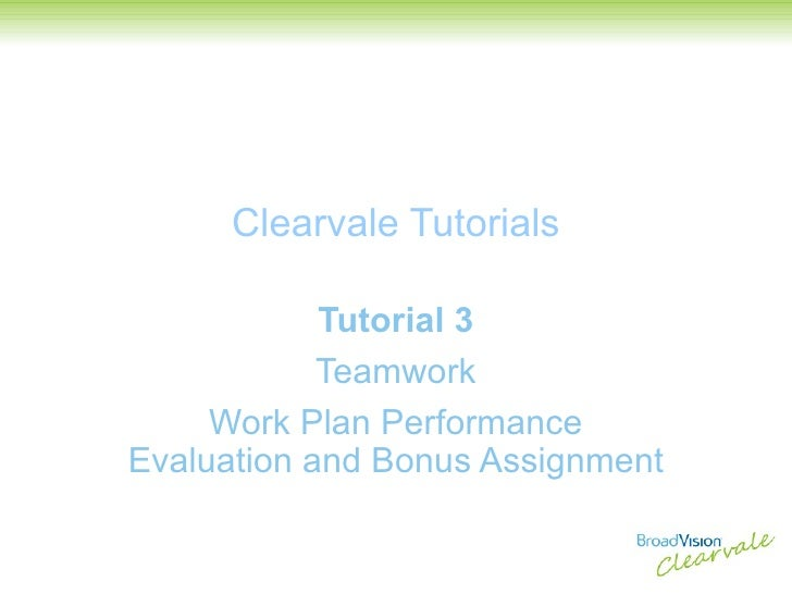 Clearvale Tutorials Tutorial 3 Teamwork Work Plan Performance Evaluation and Bonus Assignment