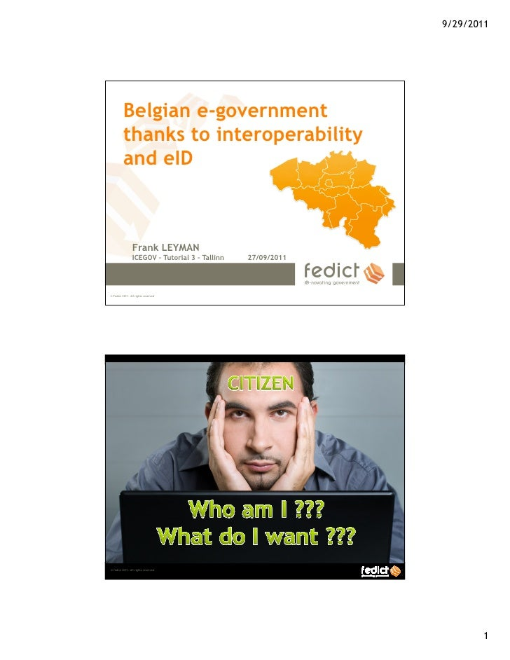9/29/2011         Belgian e-government         thanks to interoperability         and eID                Frank LEYMAN     ...