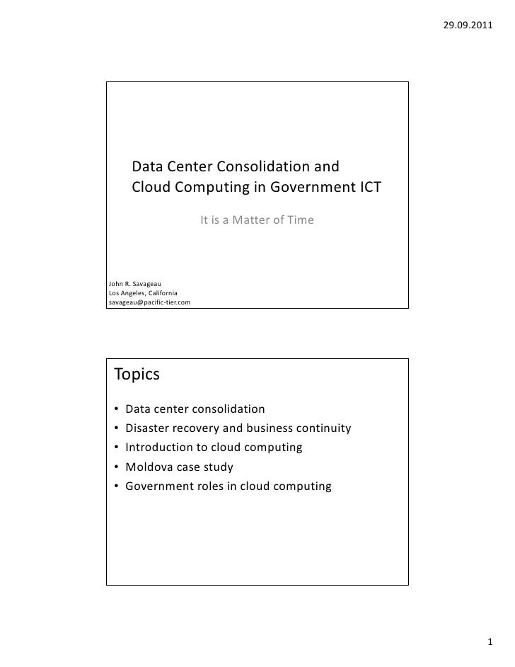 29.09.2011      Data Center Consolidation and      Cloud Computing in Government ICT                            It is a Ma...