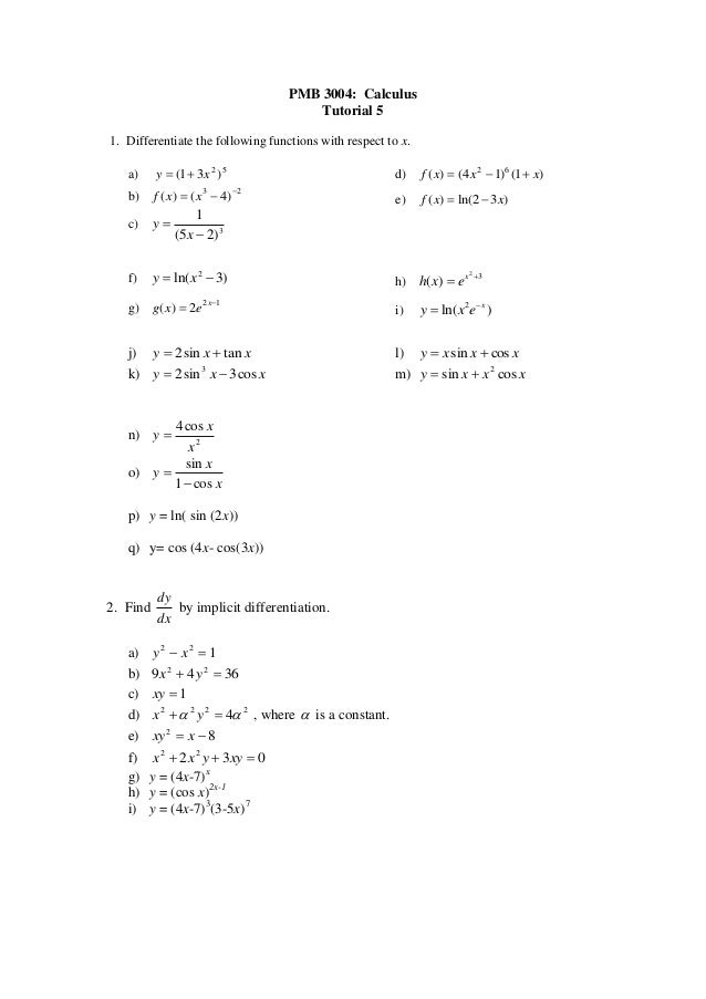 PMB 3004: Calculus                                       Tutorial 51. Differentiate the following functions with respect t...