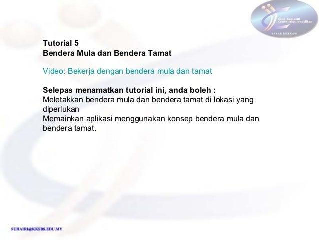 Tutorial 5Bendera Mula dan Bendera TamatVideo: Bekerja dengan bendera mula dan tamatSelepas menamatkan tutorial ini, anda ...