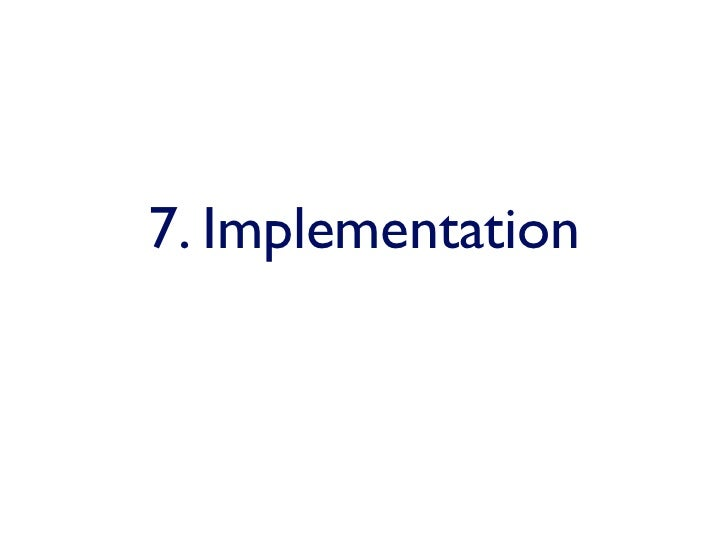 7. Implementation
