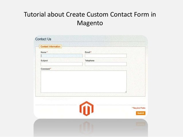 Tutorial about create custom contact form in magento