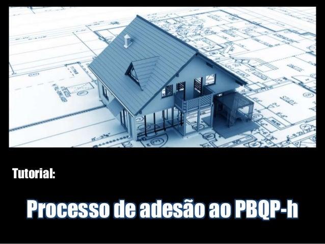 Tutorial: Processo de adesão ao PBQP-h