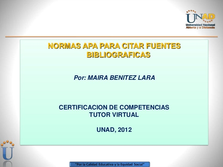 NORMAS APA PARA CITAR FUENTES        BIBLIOGRAFICAS     Por: MAIRA BENITEZ LARA  CERTIFICACION DE COMPETENCIAS          TU...
